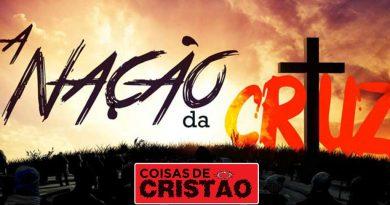 nac3a7c3a3o da cruz - Coisas de Cristão | Somos a Nação da Cruz [Vlog]