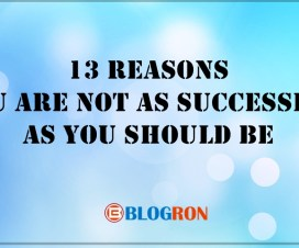 13 Reasons You are not as Successful as You Should be