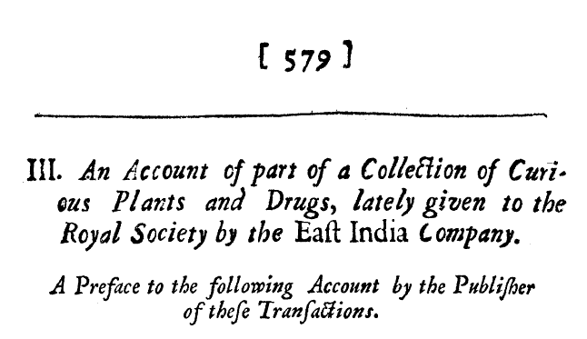 screenshot of article: an account of part of a collection of curious plants and drugs, lately given to the royal society by the east india company.