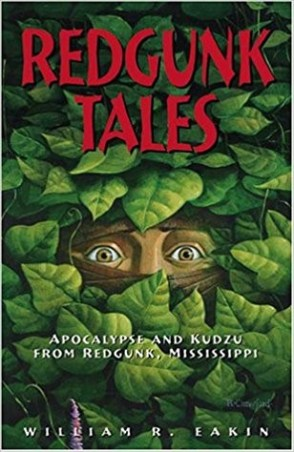 "Cover of book entitled ""RedGunk Tales : Apocalypse and Kudzu from Redgunk, Mississippi"