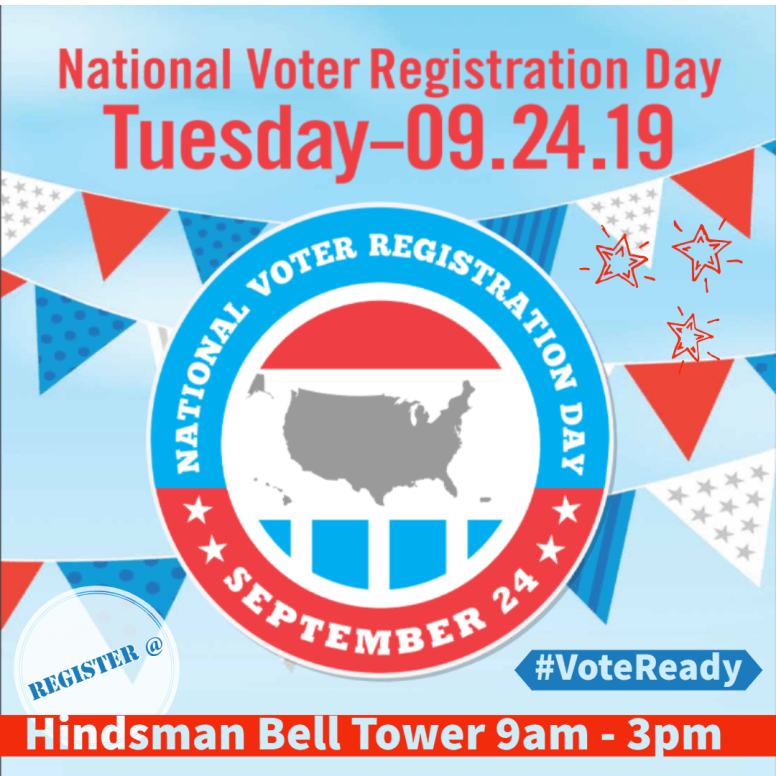 National Voter Registration Day is Tuesday 09-24-19 at Hindsman Tower from 9 am to 3 pm
