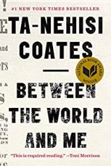 Cover of Ta-Nehisi Coates book, Between the World and Me