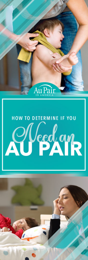 You Might Need an Au Pair If...