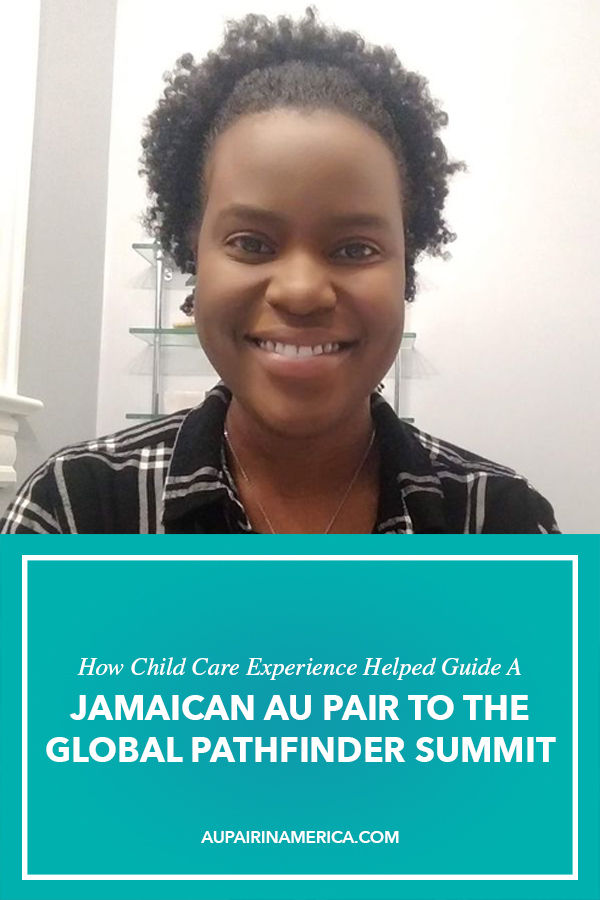 How Child Care Experience Helped Guide a Jamaican Au Pair to Global Pathfinder Summit | Au Pair in America
