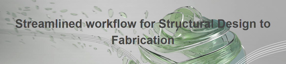 Structural Design to Fabrication workflow webinar