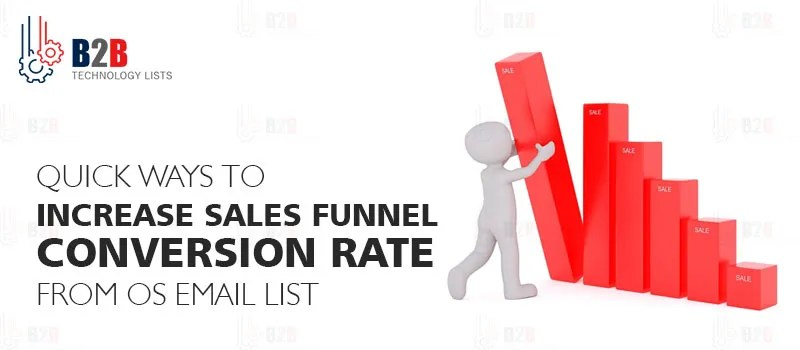 Quick ways to Increase Sales Funnel Conversion Rate from OS Email List