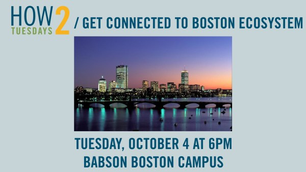 How to Get Connected in the Boston Ecosystem