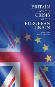 Britain and the crisis of the European Union / David Baker and Pauline Schnapper
