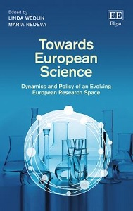 Towards European science: dynamics and policy of an evolving European research space / edited by Linda Wedlin and Maria Nedeva