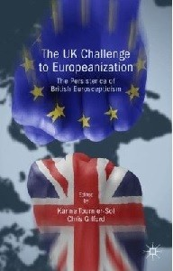 The UK challenge to Europeanization: the persistence of British Euroscepticism / edited by Karine Tournier-Sol and Chris Gifford