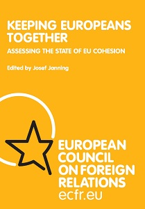 Keeping Europeans together : assessing the state of EU cohesion / European Council on Foreign Relations