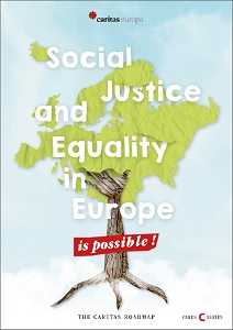 Social justice and equality in Europe is possible! / Caritas Europa