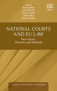 National courts and EU law : new issues, theories and methods / Bruno de Witte et al.