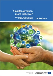 Smarter, greener, more inclusive? Indicators to support the Europe 2020 strategy, 2016 edition / Eurostat