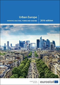 Urban Europe : statistics on cities, towns and suburbs, 2016 edition / Eurostat