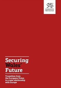 Securing Wales' future: Transition from the European Union to a new relationship with Europe / Welsh Government