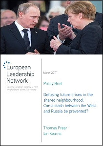 Defusing future crises in the shared neighbourhood : can a clash between the West and Russia be prevented? / European Leadership Network
