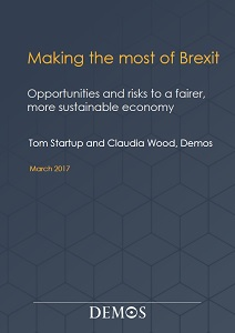Making the most of Brexit : opportunities and risks to a fairer, more sustainable economy / DEMOS