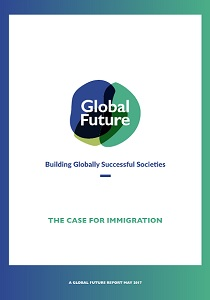 Building globally successful societies : the case for immigration / Global Future