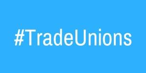 #TradeUnions
