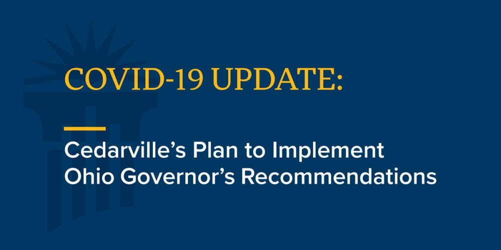 COVID-19 Update - Cedarville's Plan to Implement Ohio Governor's Recommendations