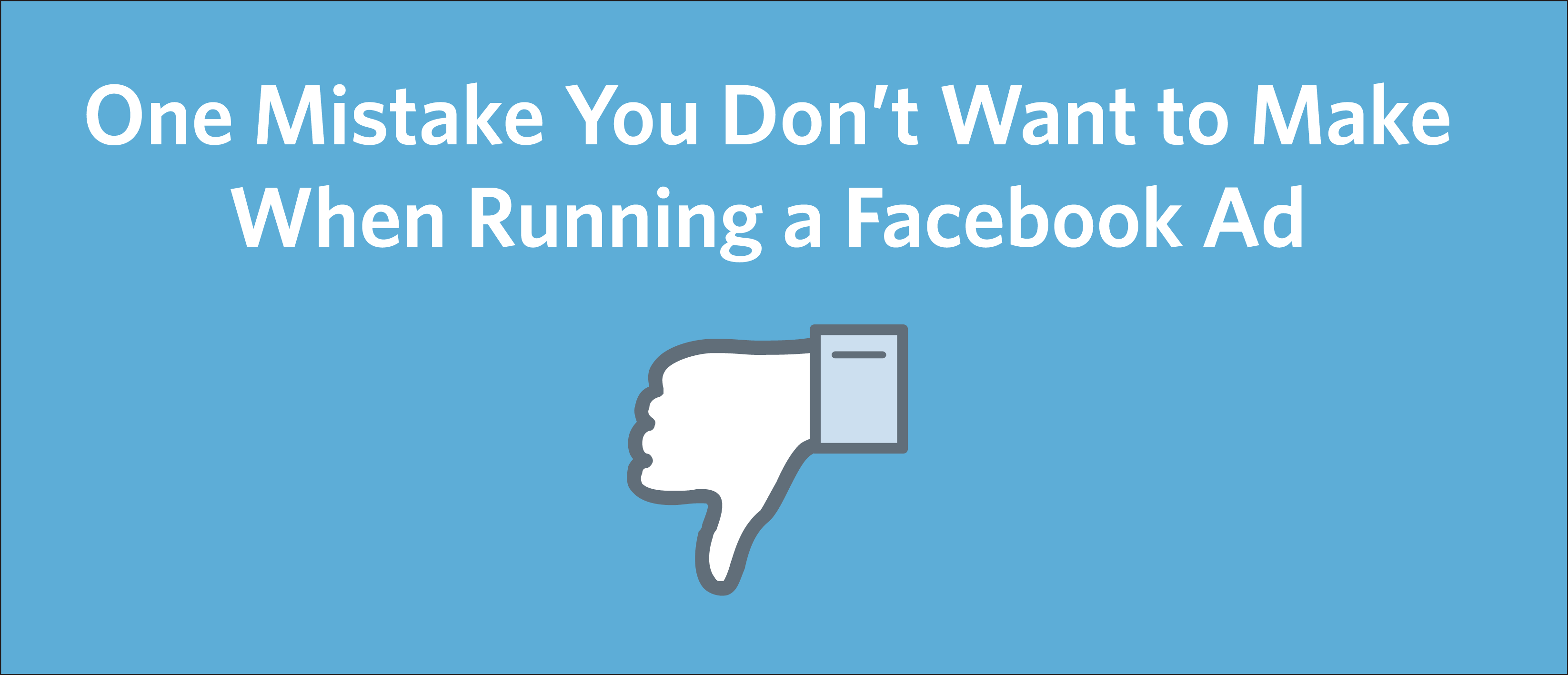 One Mistake You Don T Want To Make When Running A Facebook