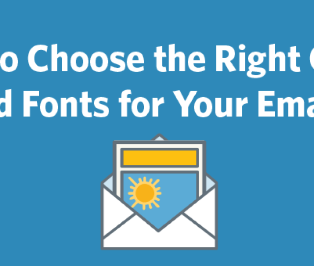 How To Choose The Right Colors And Fonts For Your Emails Constant Contact Blogs