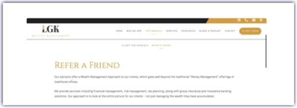 As a financial advisor asking for referrals, start a referral program and give the specifics on your website