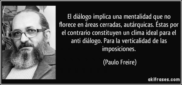frase-el-dialogo-implica-una-mentalidad-que-no-florece-en-areas-cerradas-autarquicas-estas-por-el-paulo-freire-196777