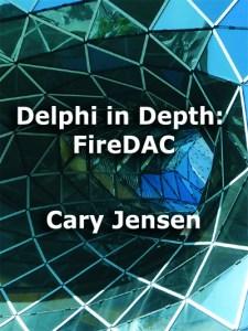 Delphi in Depth: FireDAC by Cary Jensen