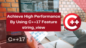 achieve-high-performance-by-using-c17-feature-string_viev