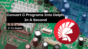convert-c-programs-into-delphi-in-a-second
