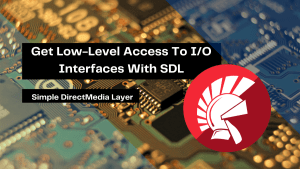 get-low-level-access-to-i_o-interfaces-with-sdl-3970649-2
