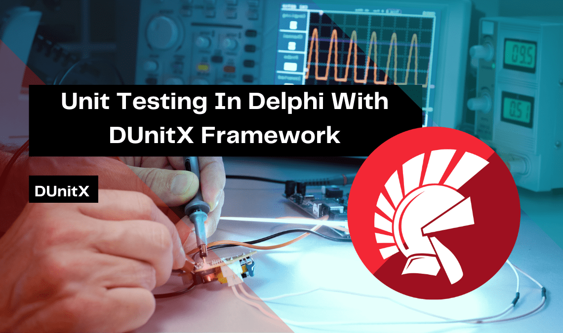 unit-testing-in-delphi-with-dunitx-framework