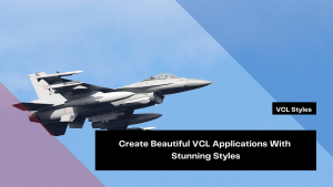 create-beautiful-vcl-applications-with-stunning-styles
