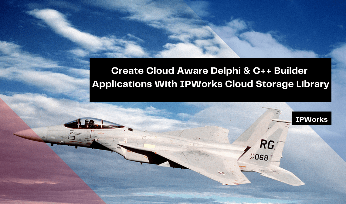 create-cloud-aware-delphi-c-builder-applications-with-ipworks-cloud-storage-library