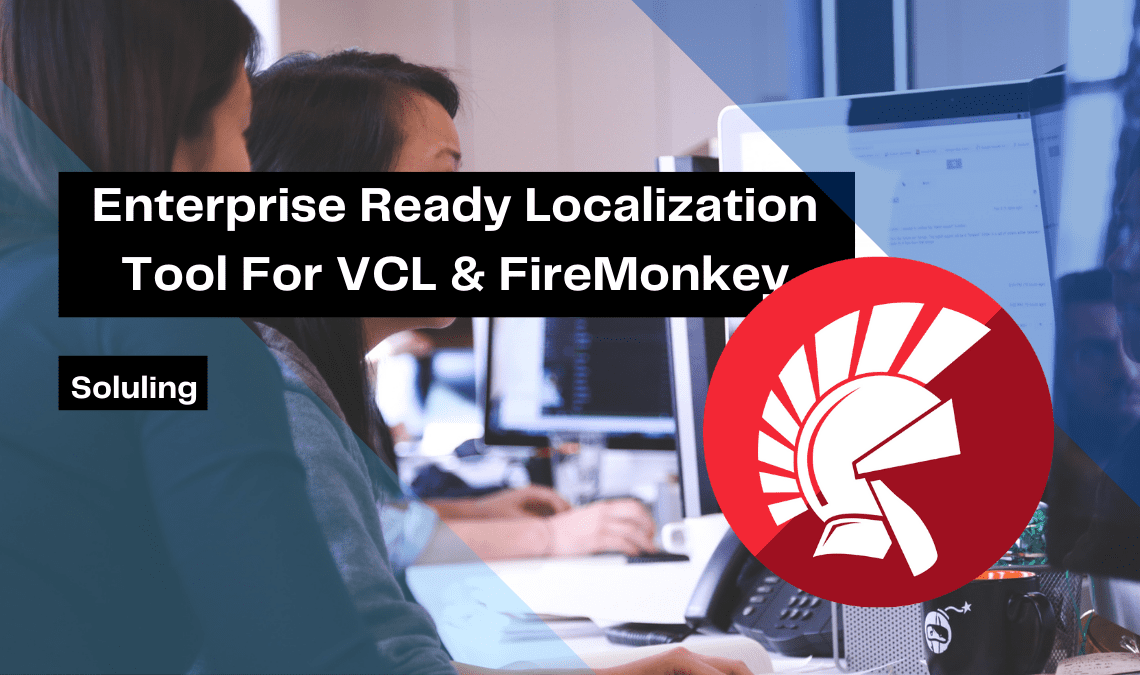 enterprise-ready-localization-tool-for-vcl-firemonkey