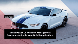 utilize-power-of-windows-management-instrumentation-in-your-delphi-applications