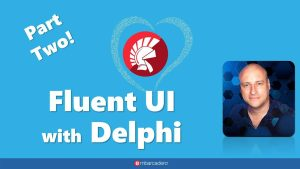 giving-your-apps-the-fluent-ui-look-and-feel-with-delphi
