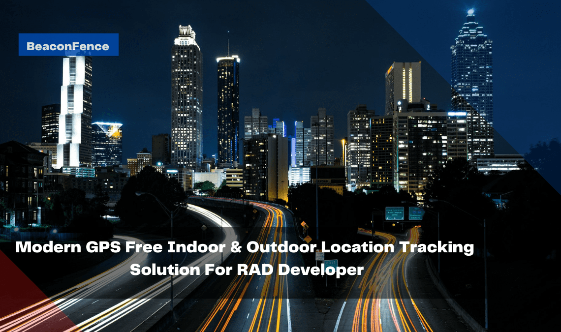 modern-gps-free-indoor-outdoor-location-tracking-solution-for-rad-developer