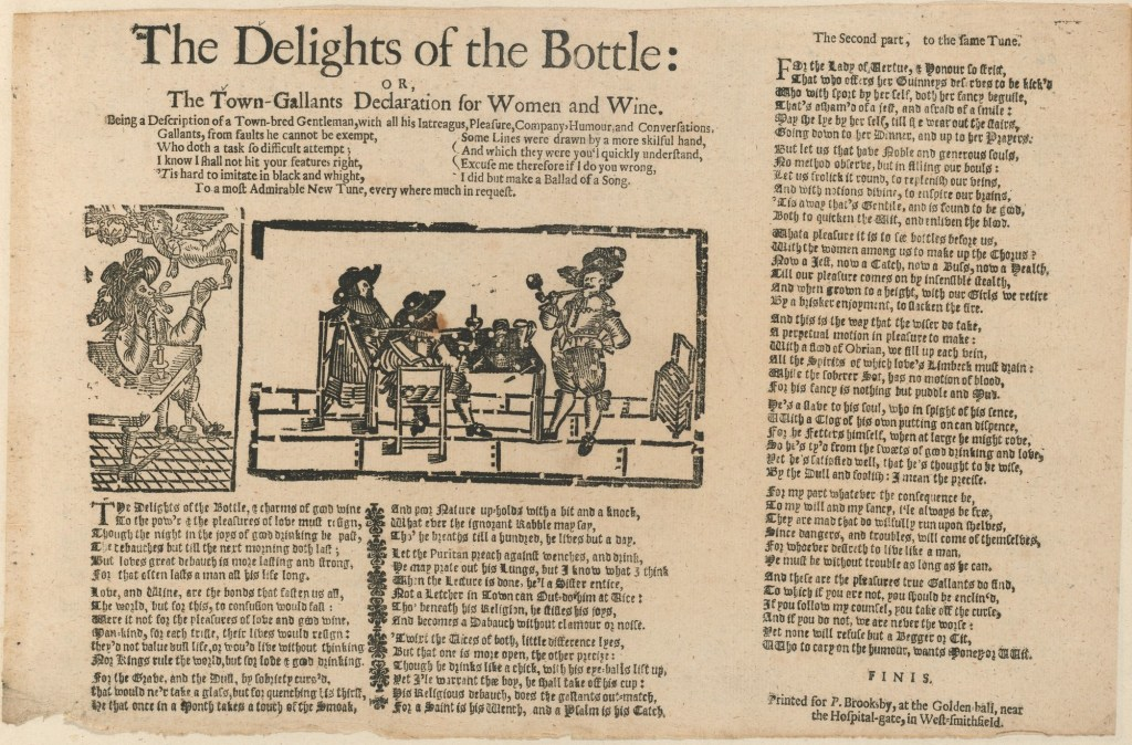 Broadside entitled The Delights of the bottle, or, The town-gallants declaration for women and wine
