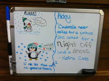 The dry erase board on Ashley & Abby's door. I was pretty proud of that penguin drawing