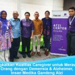 Tingkatkan Kualitas Caregiver untuk Merawat Orang dengan Demensia & Alzheimer, Insan Medika Gandeng Alzi