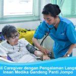 Bekali Caregiver dengan Pengalaman Langsung, Insan Medika Gandeng Panti Jompo