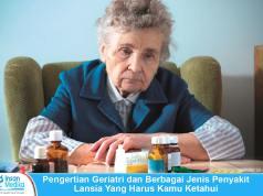 Pengertian Geriatri dan berbagai jenis penyakit akibat sindrom geriatri