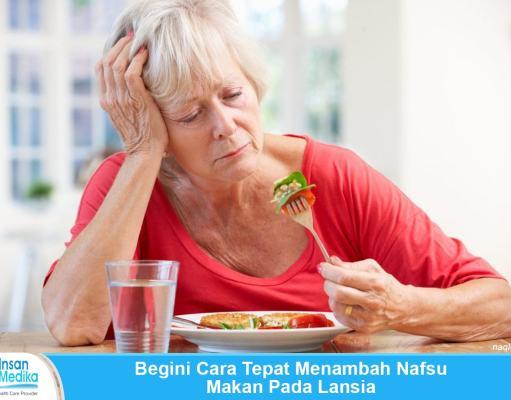 Cara Menambah nafsu makan pada lansia