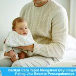 Berikut Cara Tepat Mengatasi Bayi Cegukan Paling Jitu & Pencegahannya