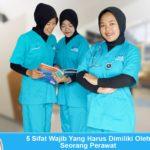 5 Sifat Wajib Yang Harus Dimiliki Oleh Seorang Perawat