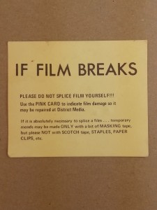 A card giving instructions on what to do if film breaks.