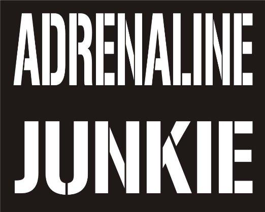 Image result for adrenaline junkie
